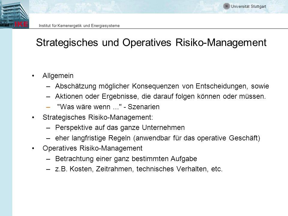 Universität Stuttgart Institut für Kernenergetik und Energiesysteme Strategisches und Operatives Risiko-Management Allgemein –Abschätzung möglicher Ko