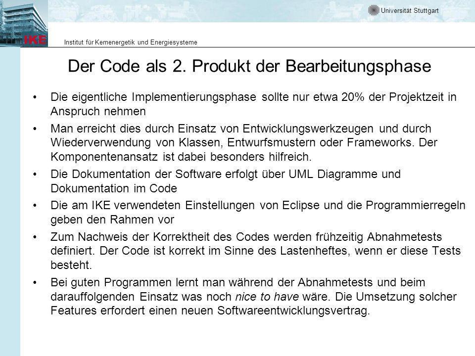 Universität Stuttgart Institut für Kernenergetik und Energiesysteme Der Code als 2.