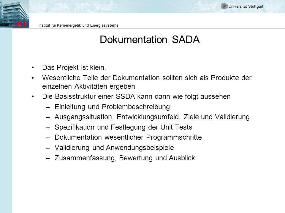 Universität Stuttgart Institut für Kernenergetik und Energiesysteme Dokumentation SADA Das Projekt ist klein.