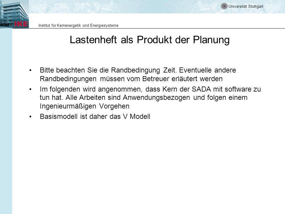 Universität Stuttgart Institut für Kernenergetik und Energiesysteme Lastenheft als Produkt der Planung Bitte beachten Sie die Randbedingung Zeit.