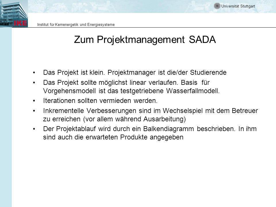 Universität Stuttgart Institut für Kernenergetik und Energiesysteme Zum Projektmanagement SADA Das Projekt ist klein.