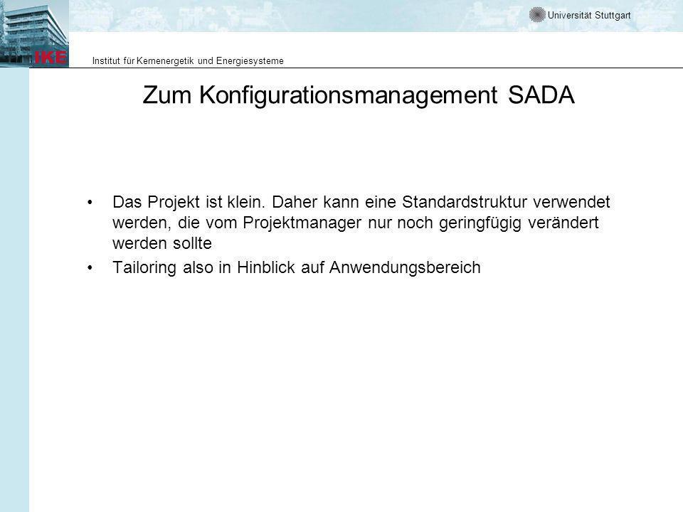 Universität Stuttgart Institut für Kernenergetik und Energiesysteme Zum Konfigurationsmanagement SADA Das Projekt ist klein.