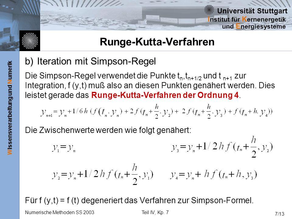 Universität Stuttgart Wissensverarbeitung und Numerik I nstitut für K ernenergetik und E nergiesysteme Numerische Methoden SS 2003Teil IV, Kp. 7 7/13