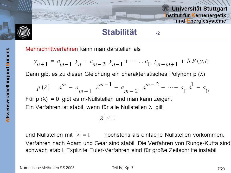 Universität Stuttgart Wissensverarbeitung und Numerik I nstitut für K ernenergetik und E nergiesysteme Numerische Methoden SS 2003Teil IV, Kp. 7 7/23