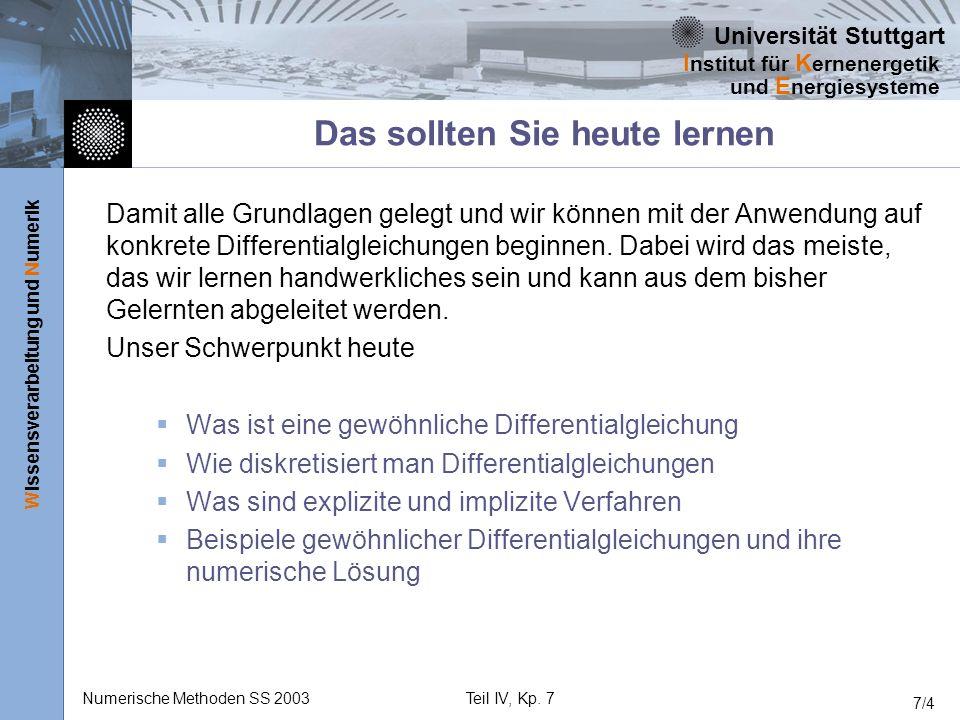 Universität Stuttgart Wissensverarbeitung und Numerik I nstitut für K ernenergetik und E nergiesysteme Numerische Methoden SS 2003Teil IV, Kp. 7 7/4 D