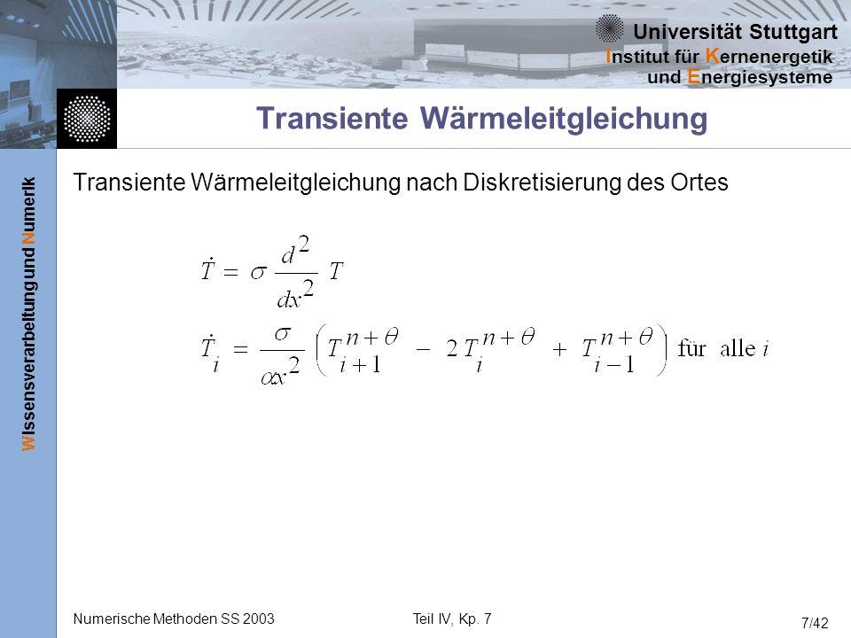 Universität Stuttgart Wissensverarbeitung und Numerik I nstitut für K ernenergetik und E nergiesysteme Numerische Methoden SS 2003Teil IV, Kp. 7 7/42