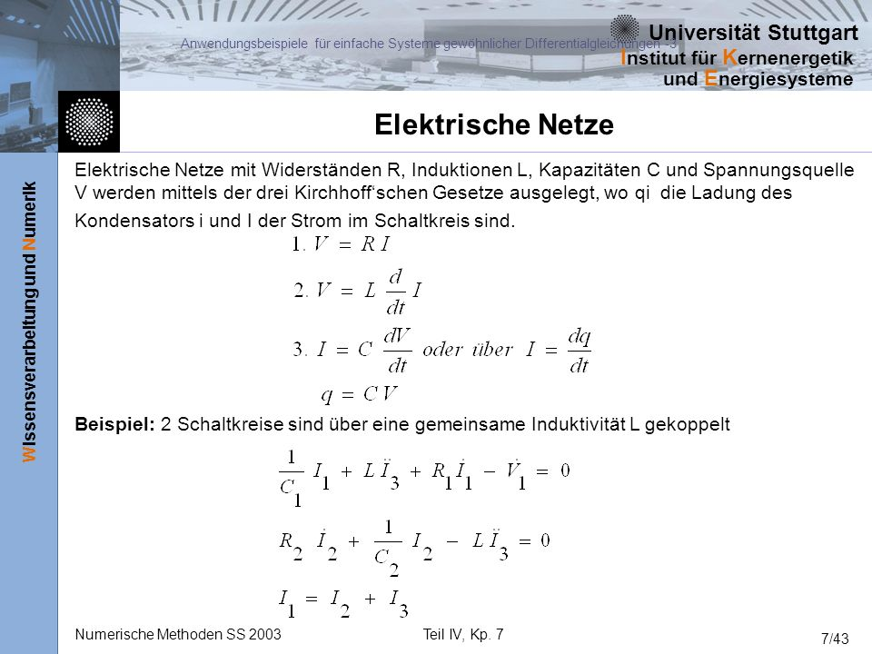 Universität Stuttgart Wissensverarbeitung und Numerik I nstitut für K ernenergetik und E nergiesysteme Numerische Methoden SS 2003Teil IV, Kp. 7 7/43