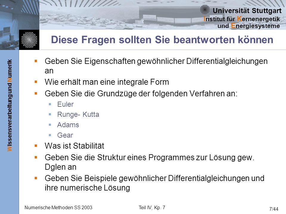 Universität Stuttgart Wissensverarbeitung und Numerik I nstitut für K ernenergetik und E nergiesysteme Numerische Methoden SS 2003Teil IV, Kp. 7 7/44
