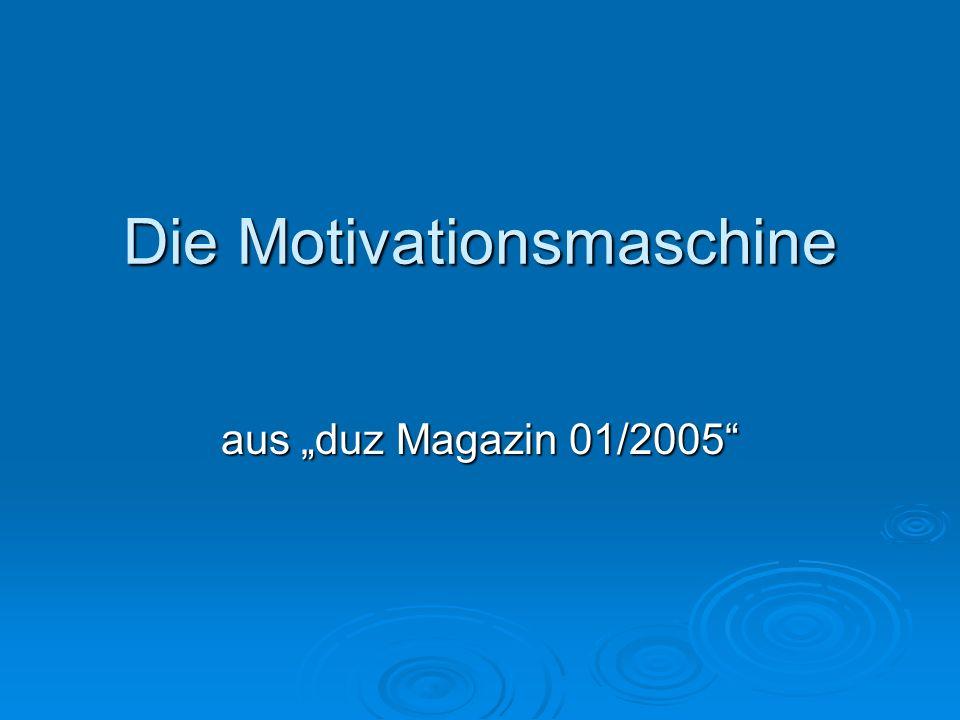 Die Motivationsmaschine aus duz Magazin 01/2005