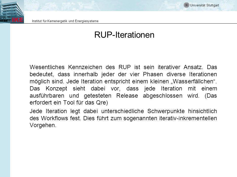 Universität Stuttgart Institut für Kernenergetik und Energiesysteme RUP-Iterationen Wesentliches Kennzeichen des RUP ist sein iterativer Ansatz.