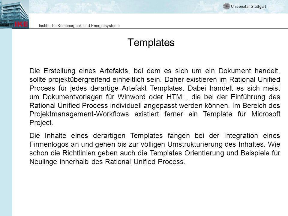 Universität Stuttgart Institut für Kernenergetik und Energiesysteme Templates Die Erstellung eines Artefakts, bei dem es sich um ein Dokument handelt, sollte projektübergreifend einheitlich sein.