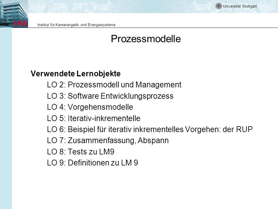 Universität Stuttgart Institut für Kernenergetik und Energiesysteme Das sollten Sie heute lernen Was meint Softwareentwicklungsprozess Warum benötigt man Prozessmodelle für die S-Entwicklung Was unterscheidet sequentielle und iterativ-inkrementelle Prozessmodelle Beispiele für sequentielle Prozessmodelle Beispiele für iterativ-inkrementelle Prozessmodelle