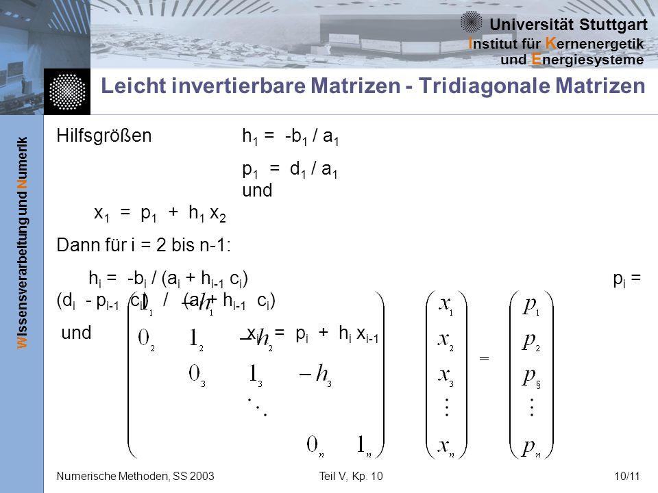 Universität Stuttgart Wissensverarbeitung und Numerik I nstitut für K ernenergetik und E nergiesysteme Numerische Methoden, SS 2003Teil V, Kp. 1010/11