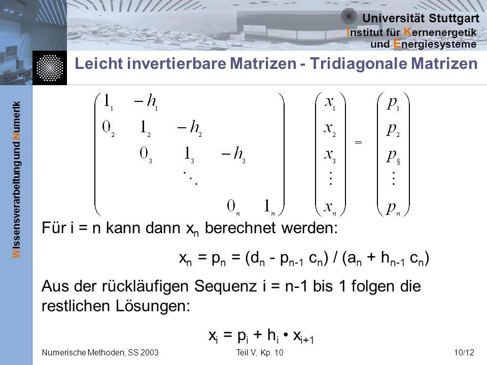 Universität Stuttgart Wissensverarbeitung und Numerik I nstitut für K ernenergetik und E nergiesysteme Numerische Methoden, SS 2003Teil V, Kp. 1010/12