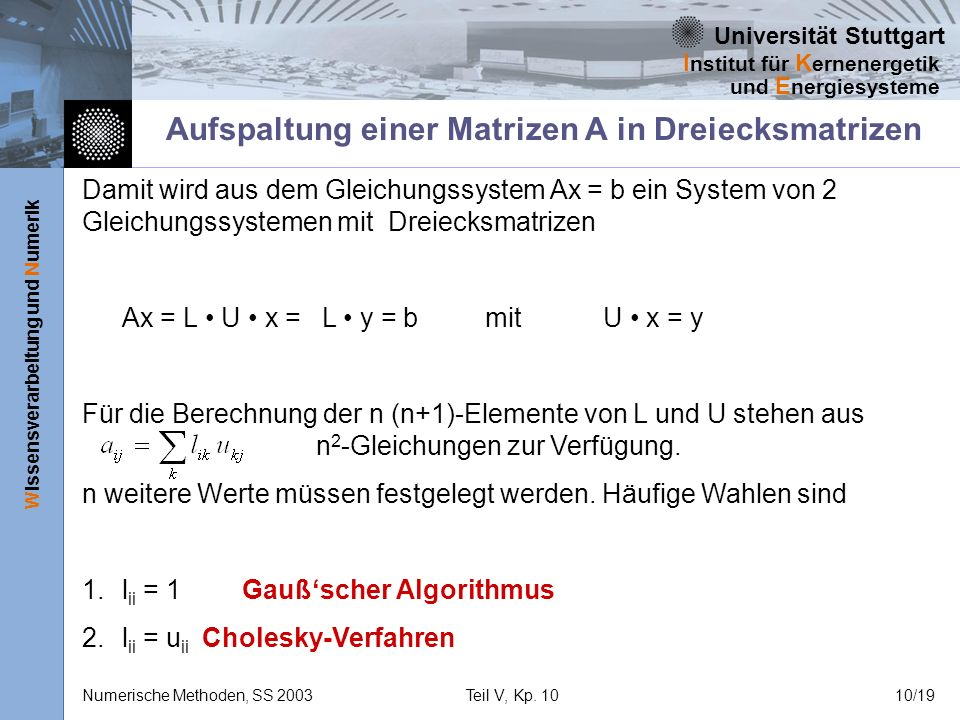 Universität Stuttgart Wissensverarbeitung und Numerik I nstitut für K ernenergetik und E nergiesysteme Numerische Methoden, SS 2003Teil V, Kp. 1010/19