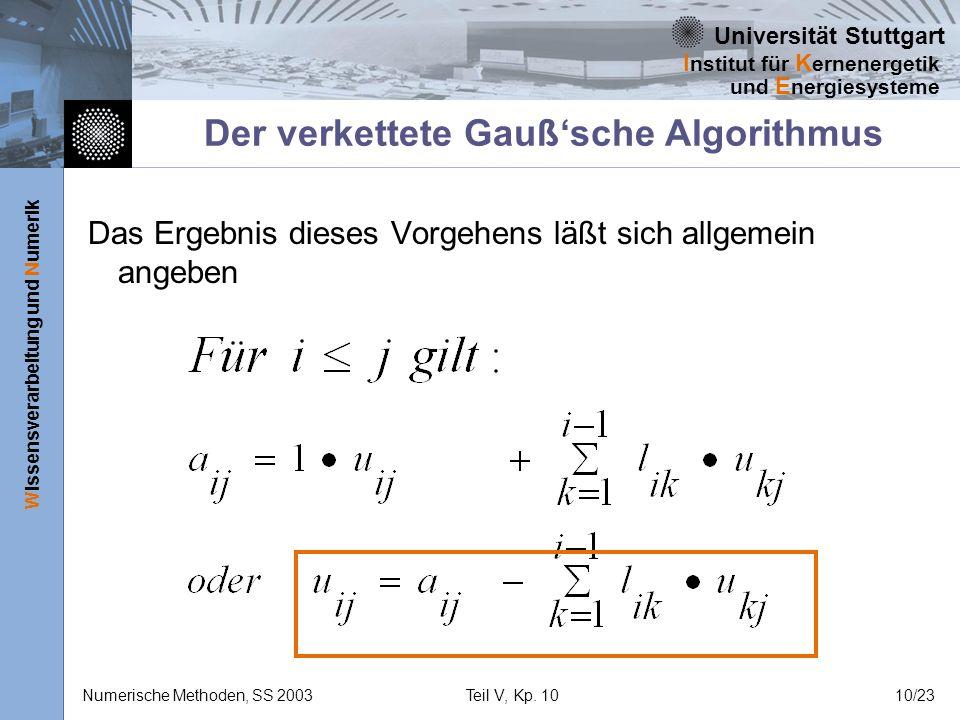 Universität Stuttgart Wissensverarbeitung und Numerik I nstitut für K ernenergetik und E nergiesysteme Numerische Methoden, SS 2003Teil V, Kp. 1010/23