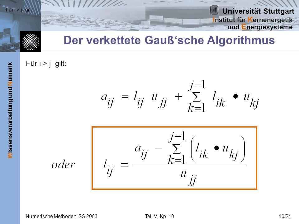 Universität Stuttgart Wissensverarbeitung und Numerik I nstitut für K ernenergetik und E nergiesysteme Numerische Methoden, SS 2003Teil V, Kp. 1010/24