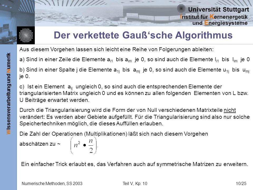 Universität Stuttgart Wissensverarbeitung und Numerik I nstitut für K ernenergetik und E nergiesysteme Numerische Methoden, SS 2003Teil V, Kp. 1010/25