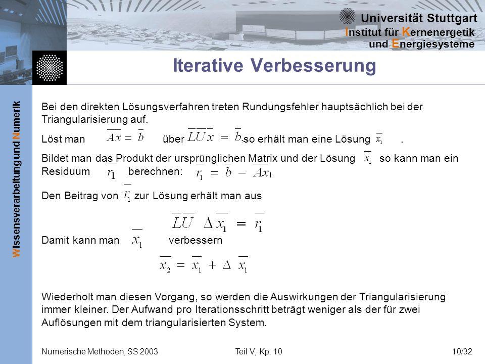 Universität Stuttgart Wissensverarbeitung und Numerik I nstitut für K ernenergetik und E nergiesysteme Numerische Methoden, SS 2003Teil V, Kp. 1010/32