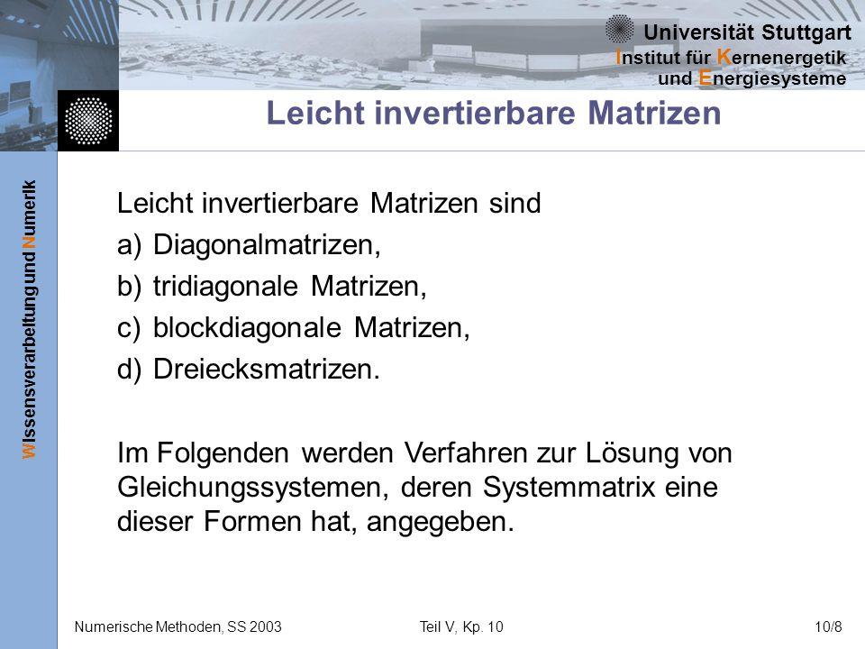 Universität Stuttgart Wissensverarbeitung und Numerik I nstitut für K ernenergetik und E nergiesysteme Numerische Methoden, SS 2003Teil V, Kp. 1010/8