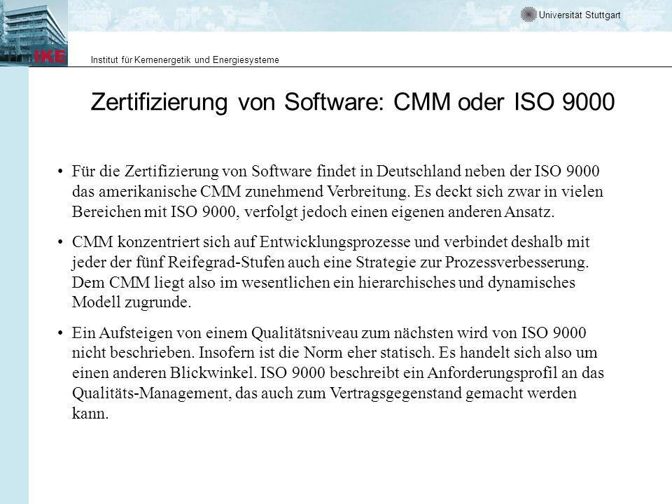 Universität Stuttgart Institut für Kernenergetik und Energiesysteme Zertifizierung von Software: CMM oder ISO 9000 Für die Zertifizierung von Software