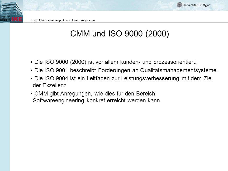 Universität Stuttgart Institut für Kernenergetik und Energiesysteme CMM und ISO 9000 (2000) Die ISO 9000 (2000) ist vor allem kunden- und prozessorien