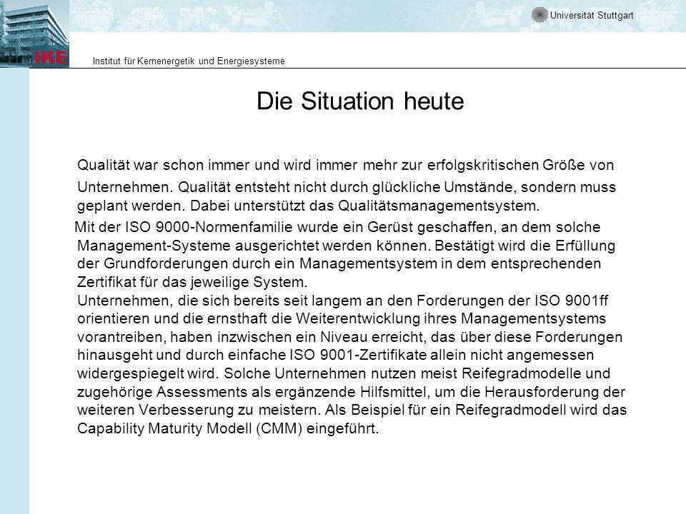 Universität Stuttgart Institut für Kernenergetik und Energiesysteme Die Situation heute Qualität war schon immer und wird immer mehr zur erfolgskritischen Größe von Unternehmen.