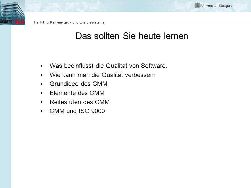 Universität Stuttgart Institut für Kernenergetik und Energiesysteme Das sollten Sie heute lernen Was beeinflusst die Qualität von Software.