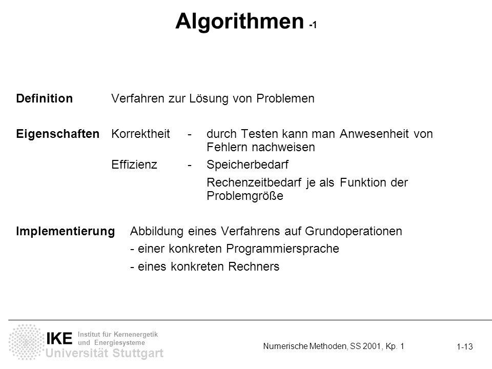 Universität Stuttgart IKE Institut für Kernenergetik und Energiesysteme Numerische Methoden, SS 2001, Kp. 1 1-13 Algorithmen -1 DefinitionVerfahren zu