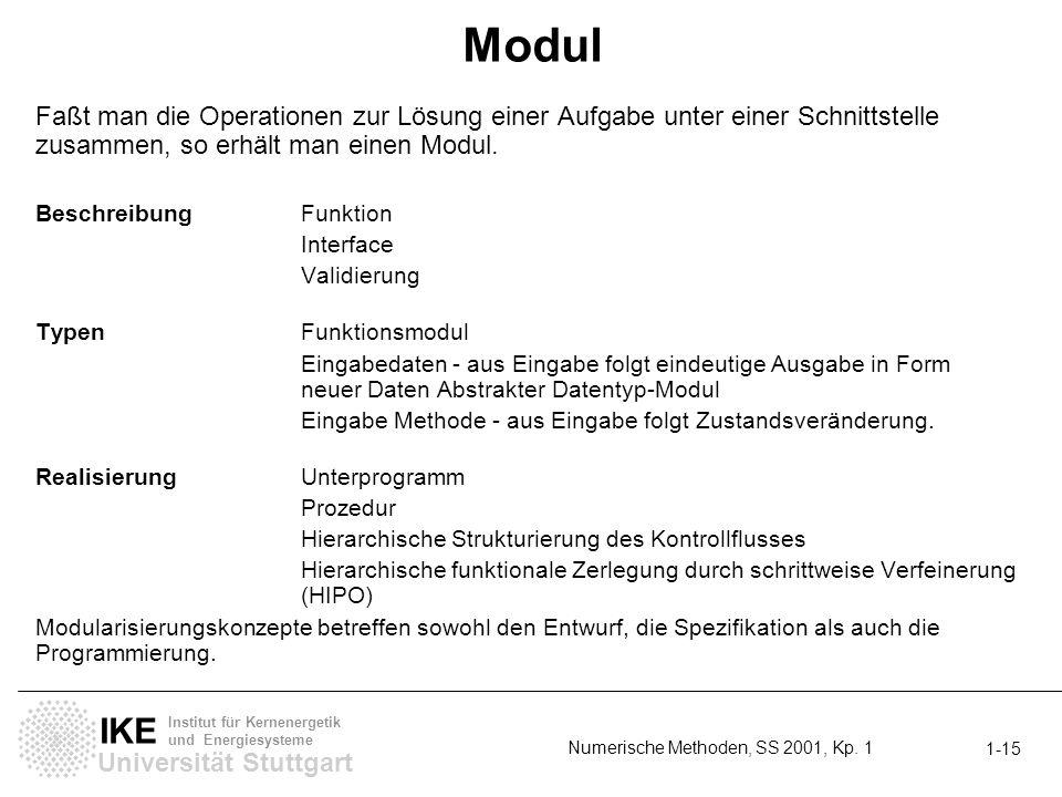 Universität Stuttgart IKE Institut für Kernenergetik und Energiesysteme Numerische Methoden, SS 2001, Kp. 1 1-15 Modul Faßt man die Operationen zur Lö