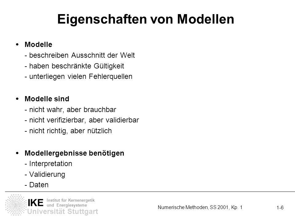 Universität Stuttgart IKE Institut für Kernenergetik und Energiesysteme Numerische Methoden, SS 2001, Kp. 1 1-6 Eigenschaften von Modellen Modelle - b