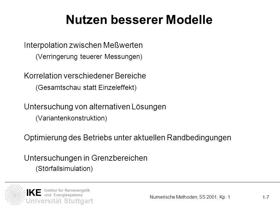 Universität Stuttgart IKE Institut für Kernenergetik und Energiesysteme Numerische Methoden, SS 2001, Kp. 1 1-7 Nutzen besserer Modelle Interpolation