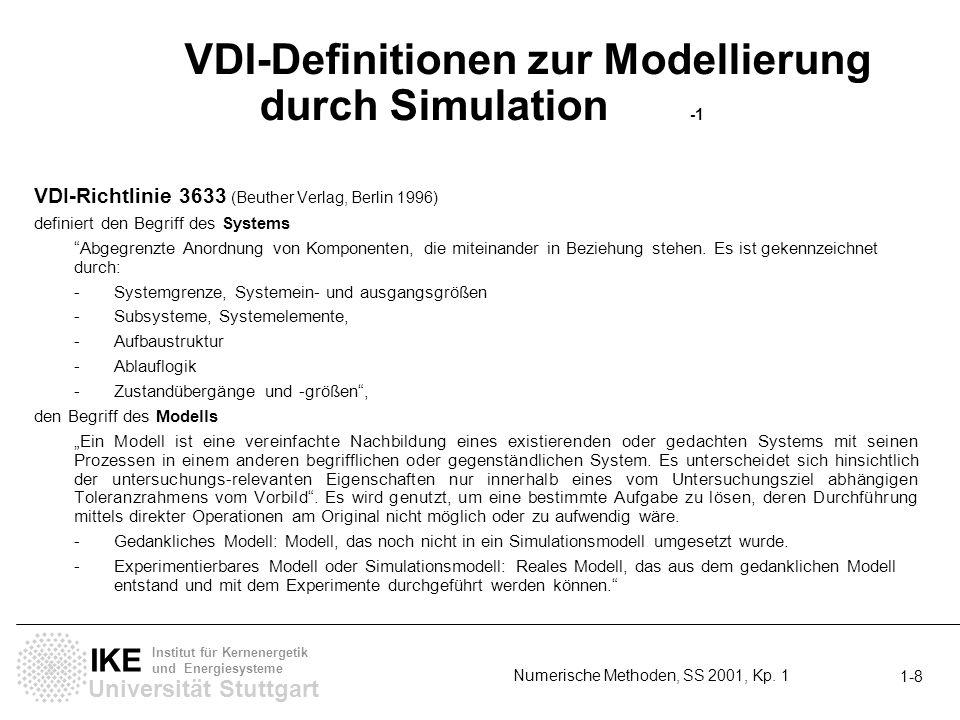 Universität Stuttgart IKE Institut für Kernenergetik und Energiesysteme Numerische Methoden, SS 2001, Kp. 1 1-8 VDI-Definitionen zur Modellierung durc