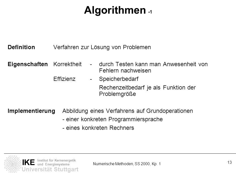 Universität Stuttgart IKE Institut für Kernenergetik und Energiesysteme Numerische Methoden, SS 2000, Kp. 1 13 Algorithmen -1 DefinitionVerfahren zur