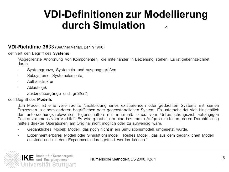 Universität Stuttgart IKE Institut für Kernenergetik und Energiesysteme Numerische Methoden, SS 2000, Kp. 1 8 VDI-Definitionen zur Modellierung durch
