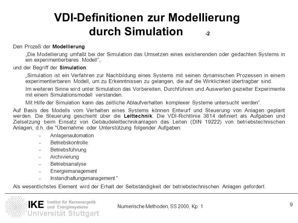 Universität Stuttgart IKE Institut für Kernenergetik und Energiesysteme Numerische Methoden, SS 2000, Kp. 1 9 VDI-Definitionen zur Modellierung durch