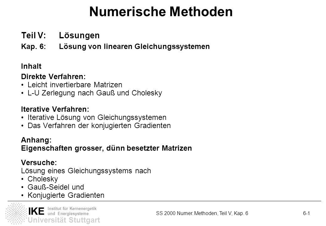 Universität Stuttgart IKE Institut für Kernenergetik und Energiesysteme SS 2000 Numer. Methoden, Teil V, Kap. 6 6-1 Teil V: Lösungen Kap. 6: Lösung vo