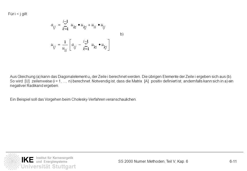 Universität Stuttgart IKE Institut für Kernenergetik und Energiesysteme SS 2000 Numer. Methoden, Teil V, Kap. 6 6-11 Für i < j gilt: Aus Gleichung (a)