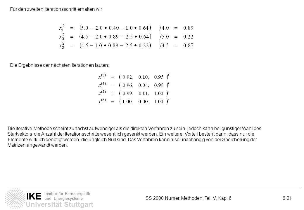 Universität Stuttgart IKE Institut für Kernenergetik und Energiesysteme SS 2000 Numer. Methoden, Teil V, Kap. 6 6-21 Für den zweiten Iterationsschritt