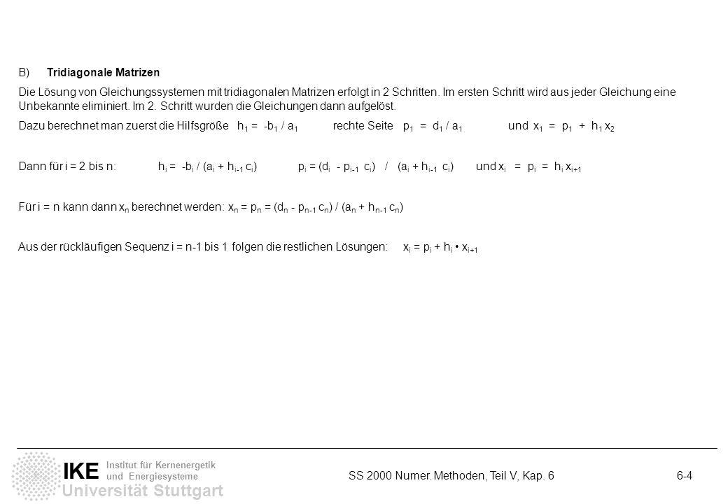 Universität Stuttgart IKE Institut für Kernenergetik und Energiesysteme SS 2000 Numer. Methoden, Teil V, Kap. 6 6-4 B)Tridiagonale Matrizen Die Lösung