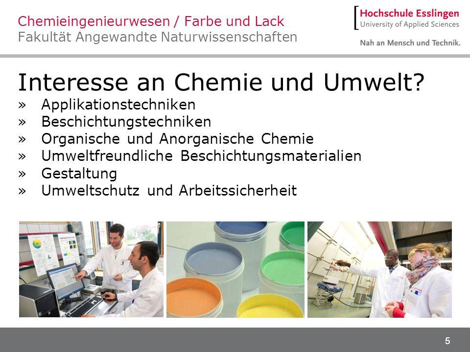 5 Interesse an Chemie und Umwelt? »Applikationstechniken »Beschichtungstechniken »Organische und Anorganische Chemie »Umweltfreundliche Beschichtungsm