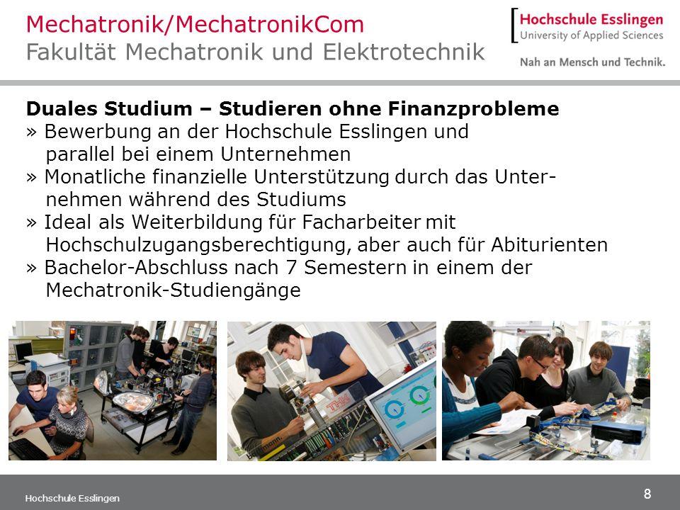 9 Hochschule Esslingen Der Master-Studiengang kann sowohl in Vollzeit (3 Semester) als auch in Teilzeit (5 Semester) studiert werden.