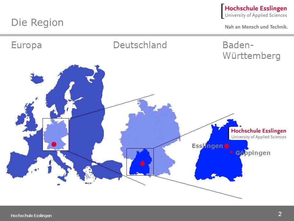 2 Hochschule Esslingen EuropaDeutschlandBaden- Württemberg Esslingen Göppingen Die Region