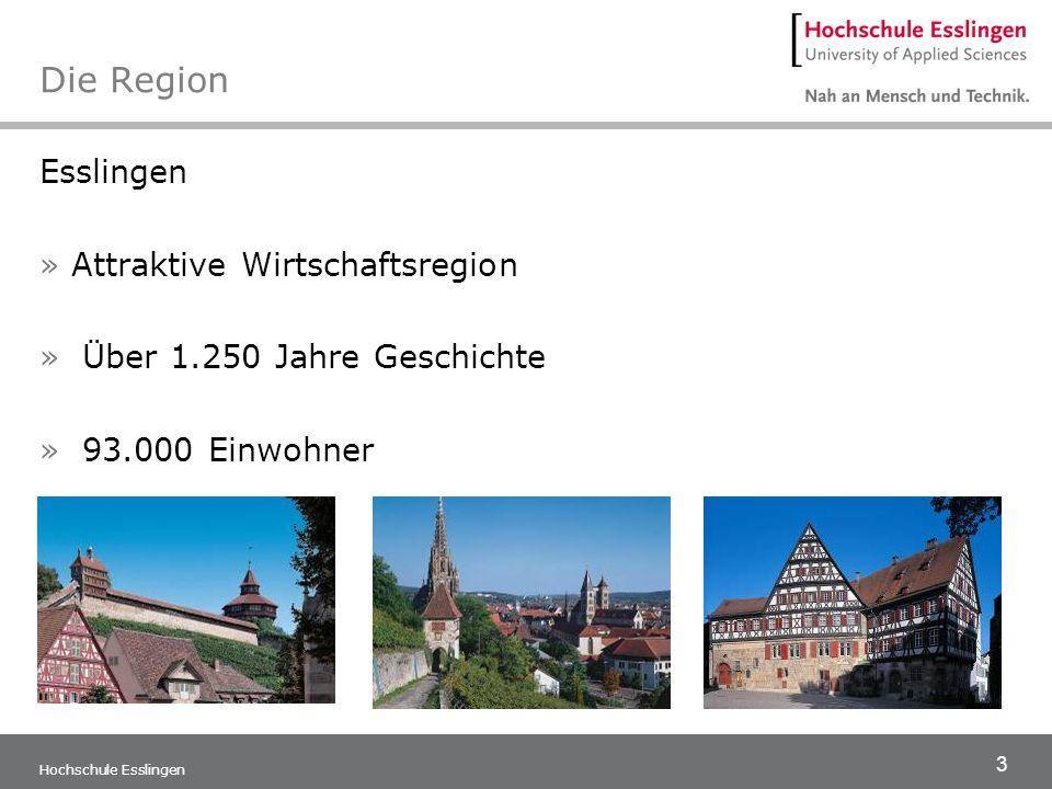 3 Hochschule Esslingen Die Region Esslingen »Attraktive Wirtschaftsregion » Über 1.250 Jahre Geschichte » 93.000 Einwohner