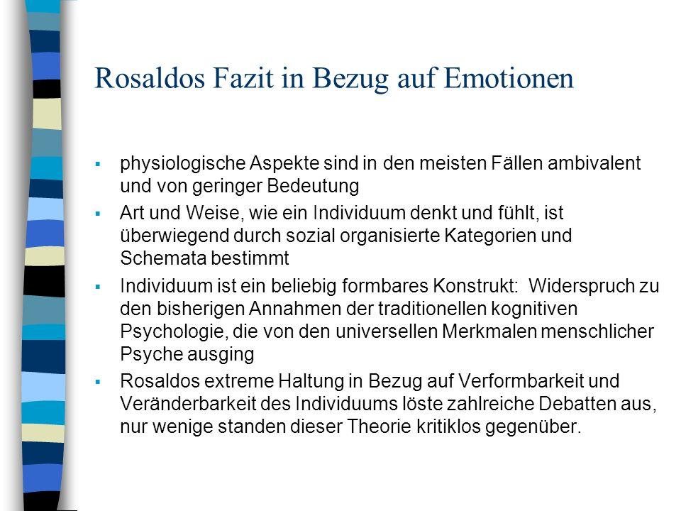 Rosaldos Fazit in Bezug auf Emotionen physiologische Aspekte sind in den meisten Fällen ambivalent und von geringer Bedeutung Art und Weise, wie ein I