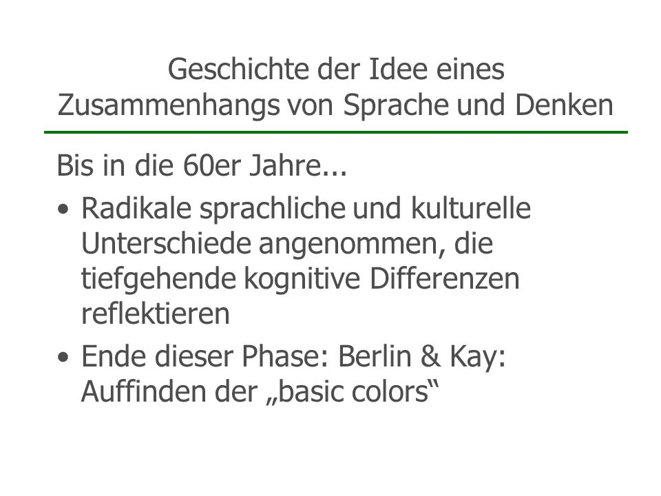 Geschichte der Idee eines Zusammenhangs von Sprache und Denken 60er bis 90er Jahre..