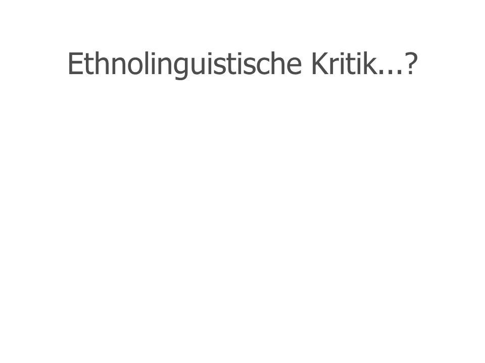 Ethnolinguistische Kritik...?