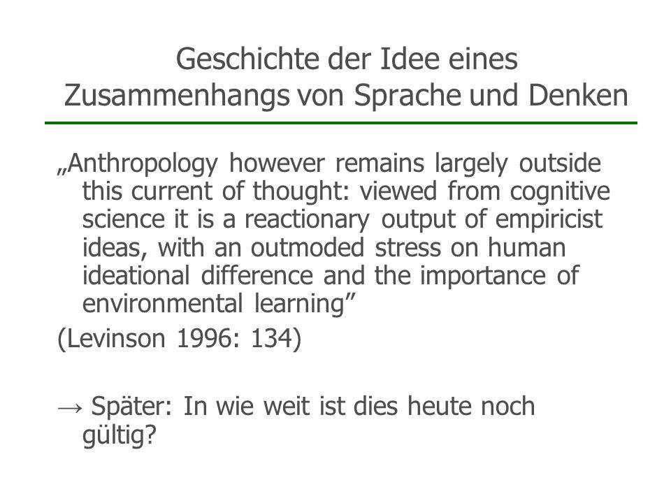 Geschichte der Idee eines Zusammenhangs von Sprache und Denken Anthropology however remains largely outside this current of thought: viewed from cogni