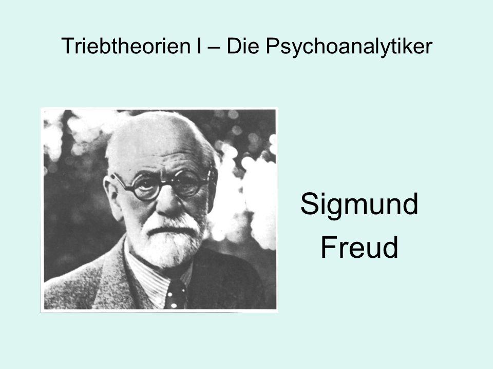 Triebtheorien I – Die Psychoanalytiker Sigmund Freud