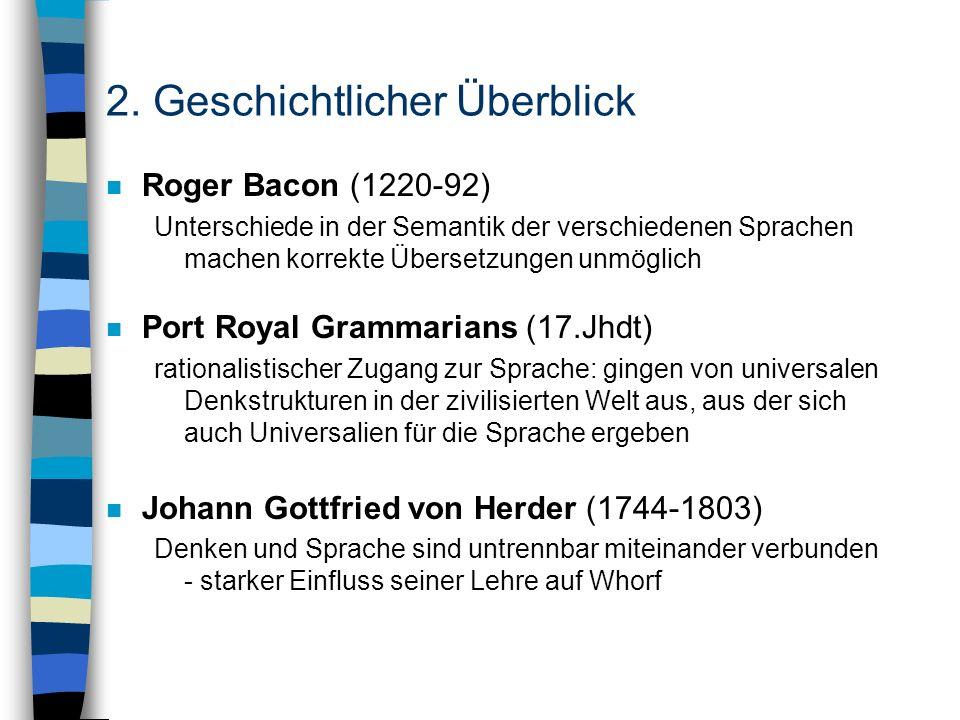 2. Geschichtlicher Überblick n Roger Bacon (1220-92) Unterschiede in der Semantik der verschiedenen Sprachen machen korrekte Übersetzungen unmöglich n